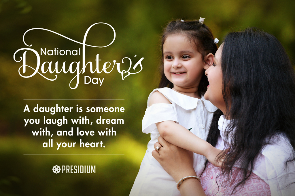 NATIONAL DAUGHTER'S DAY: A DAUGHTER'S STRENGTH IS INIMITABLE!