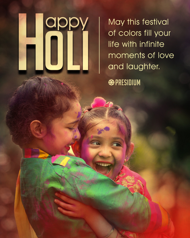 MAY THE COLORS OF HOLI SHOWER LOVE, HAPPINESS, & JOY UPON YOU!
