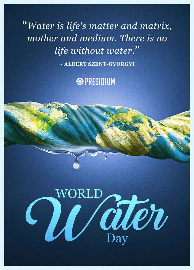 WATER IS THE DRIVING FORCE OF NATURE, USE IT JUDICIOUSLY!