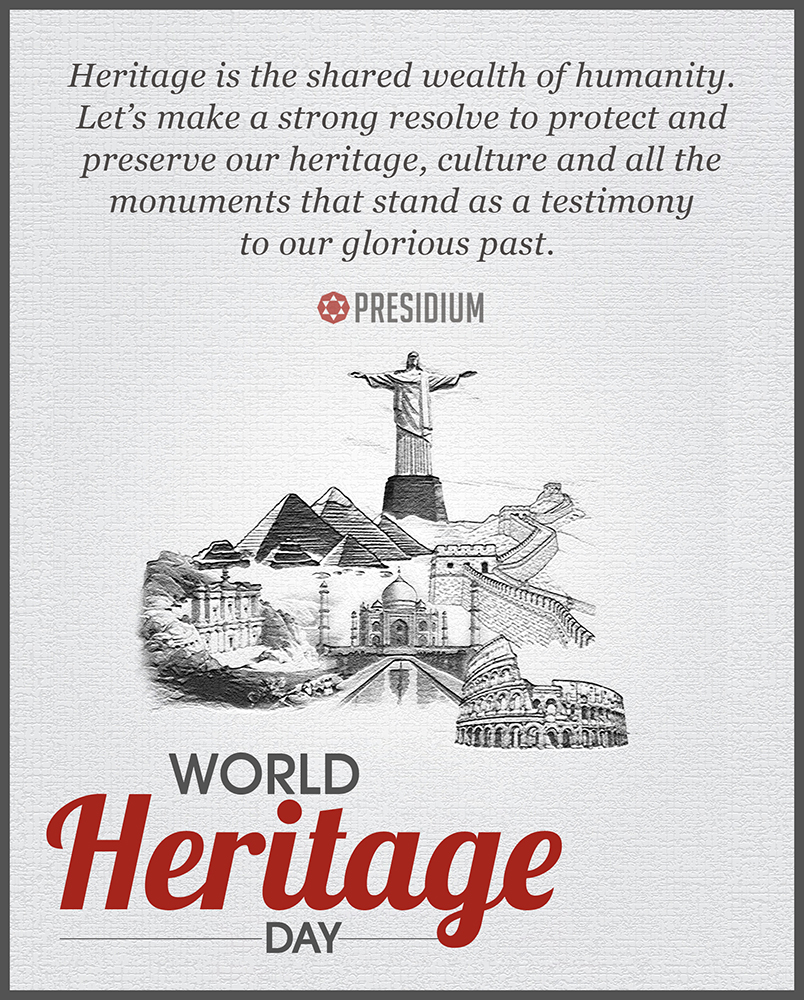 HERITAGE IS THE TESTIMONY TO OUR GLORIOUS PAST, LET'S PROTECT IT!