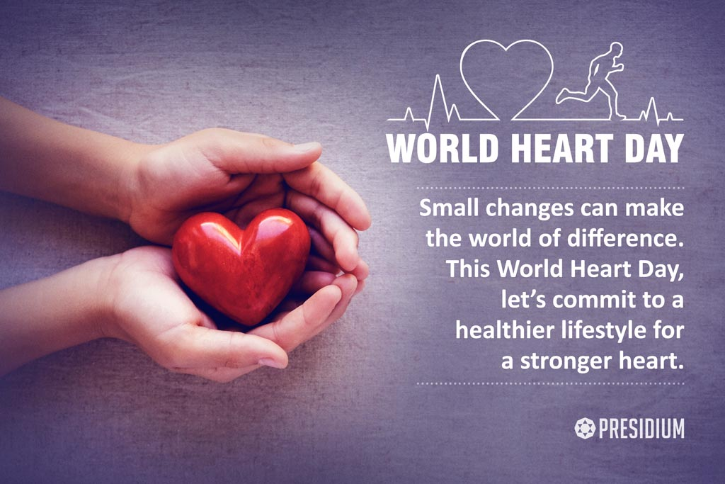WORLD HEART DAY: A HEALTHY HEART IS THE KEY TO HEALTHY LIFE