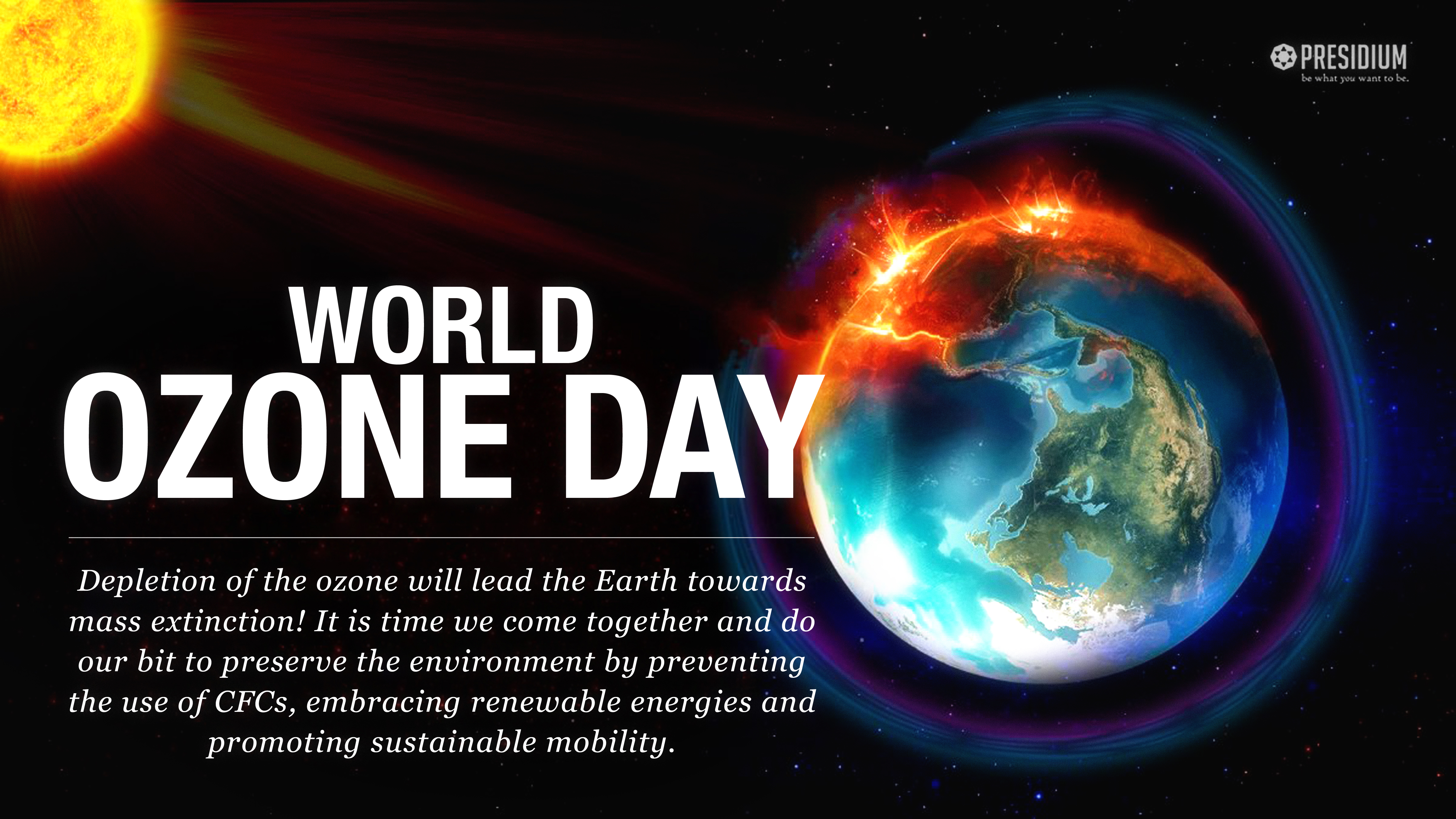 WORLD OZONE DAY: KEEP OZONE FROM BECOMING A NO ZONE!