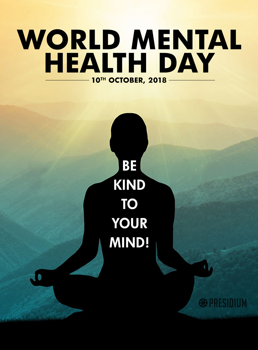 WORLD MENTAL HEALTH DAY: GOOD HEALTH BEGINS WITH THE MIND!