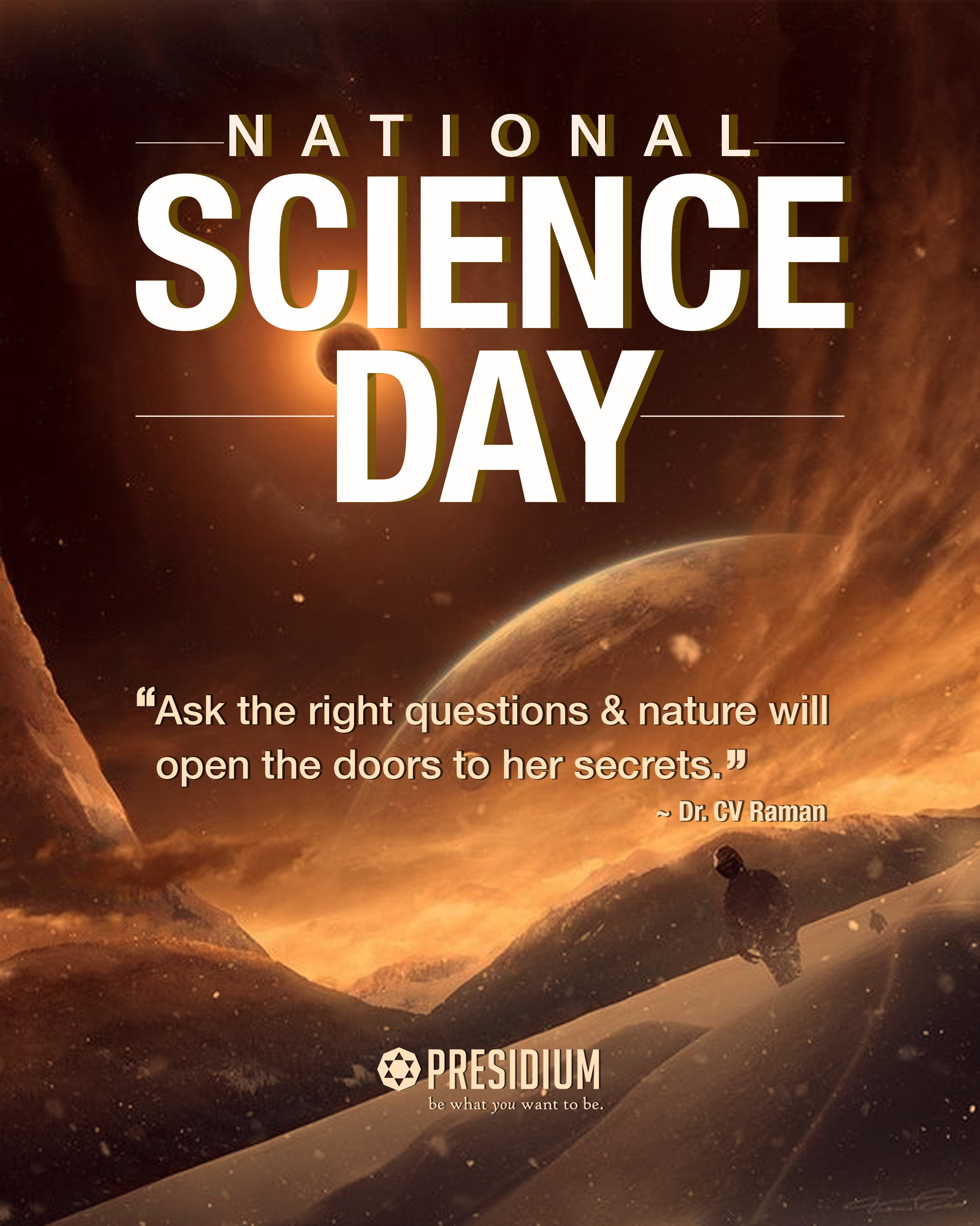 HAPPY NATIONAL SCIENCE DAY: SCIENCE TODAY, TECHNOLOGY TOMORROW