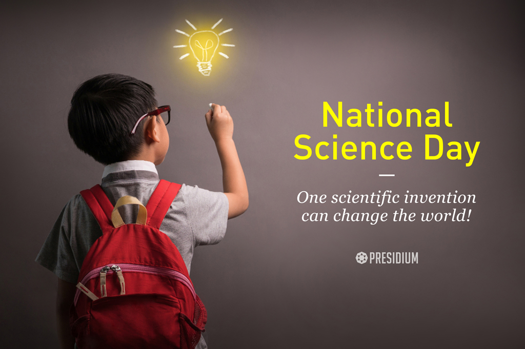 CELEBRATING SCIENTISTS & THEIR INVENTIONS ON NATIONAL SCIENCE DAY