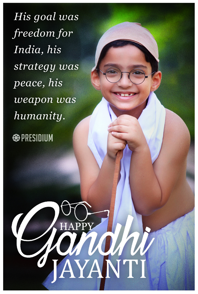 MAY THE SPIRIT OF SATYA AND AHIMSA BE WITH US ON GANDHI JAYANTI