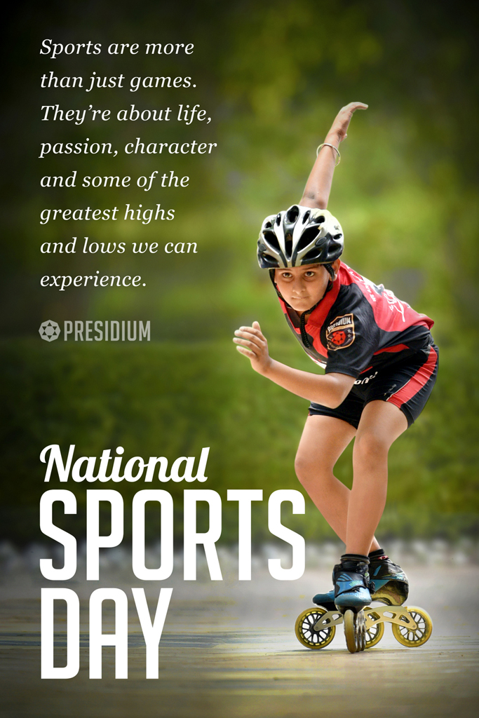 NATIONAL SPORTS DAY: THE FITTER YOU ARE, THE FITTER IS THE NATION!