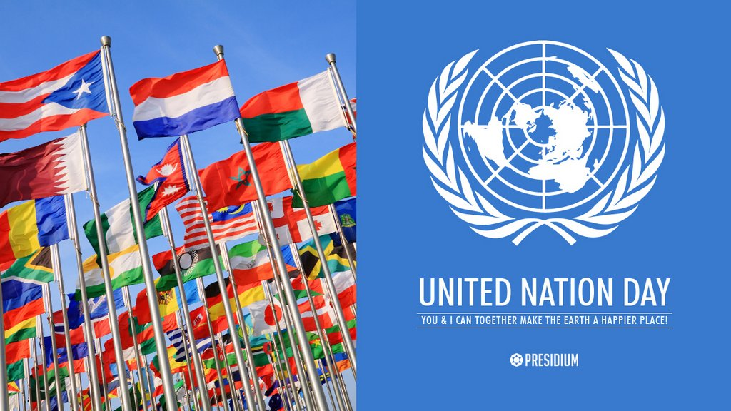 PRESIDIUM CONGRATULATES & SUPPORTS UNO ON THE UNITED NATIONS DAY