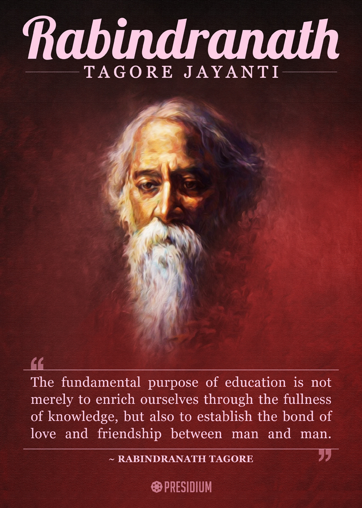 HONOURING THE GREAT BARD OF INDIA, RABINDRANATH TAGORE!