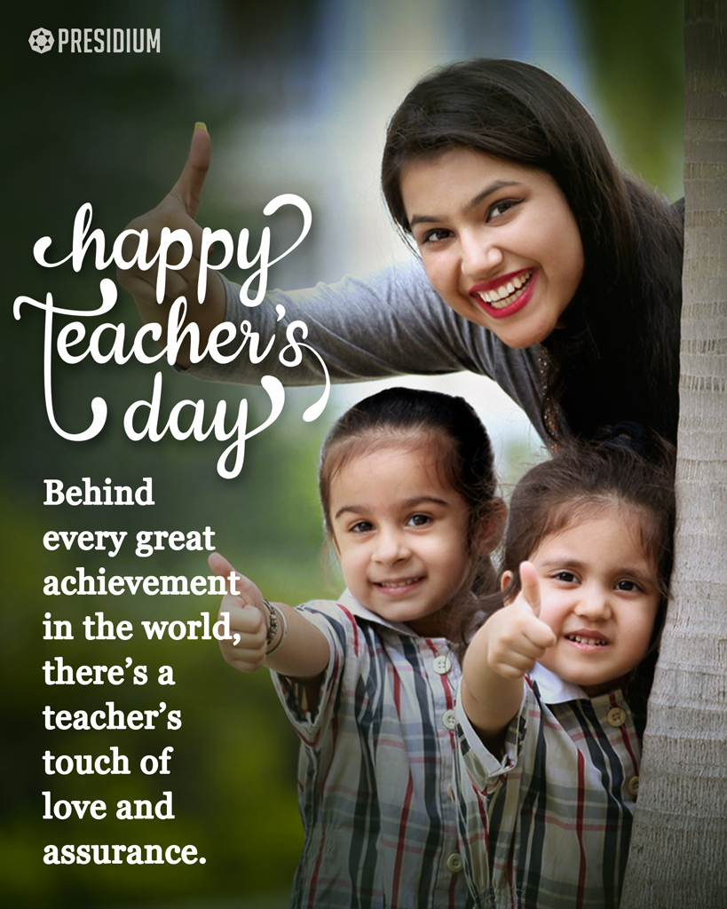 HAPPY TEACHERS' DAY! THANKING MENTORS FOR THEIR GUIDANCE & LOVE!