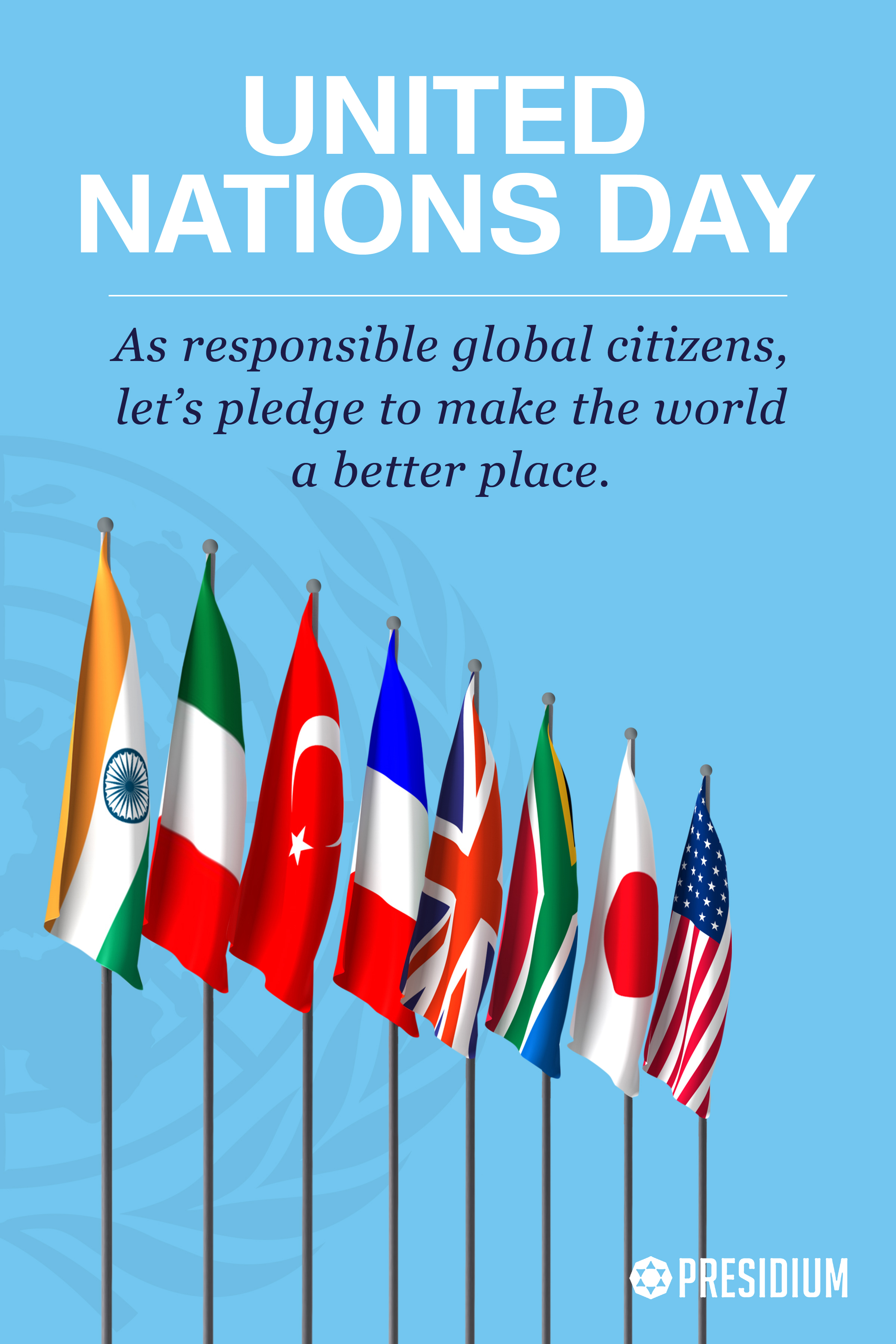 UNITED NATIONS DAY: CELEBRATING THE AGENT OF CHANGE & PEACE