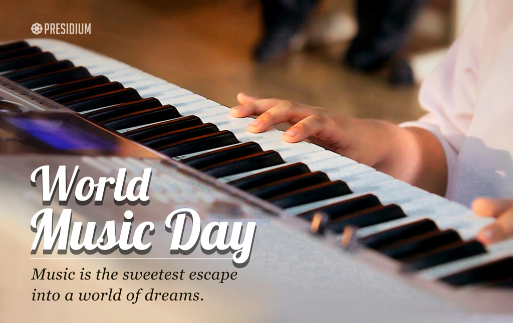 CELEBRATING THE UNIVERSAL LANGUAGE OF MANKIND ON WORLD MUSIC DAY