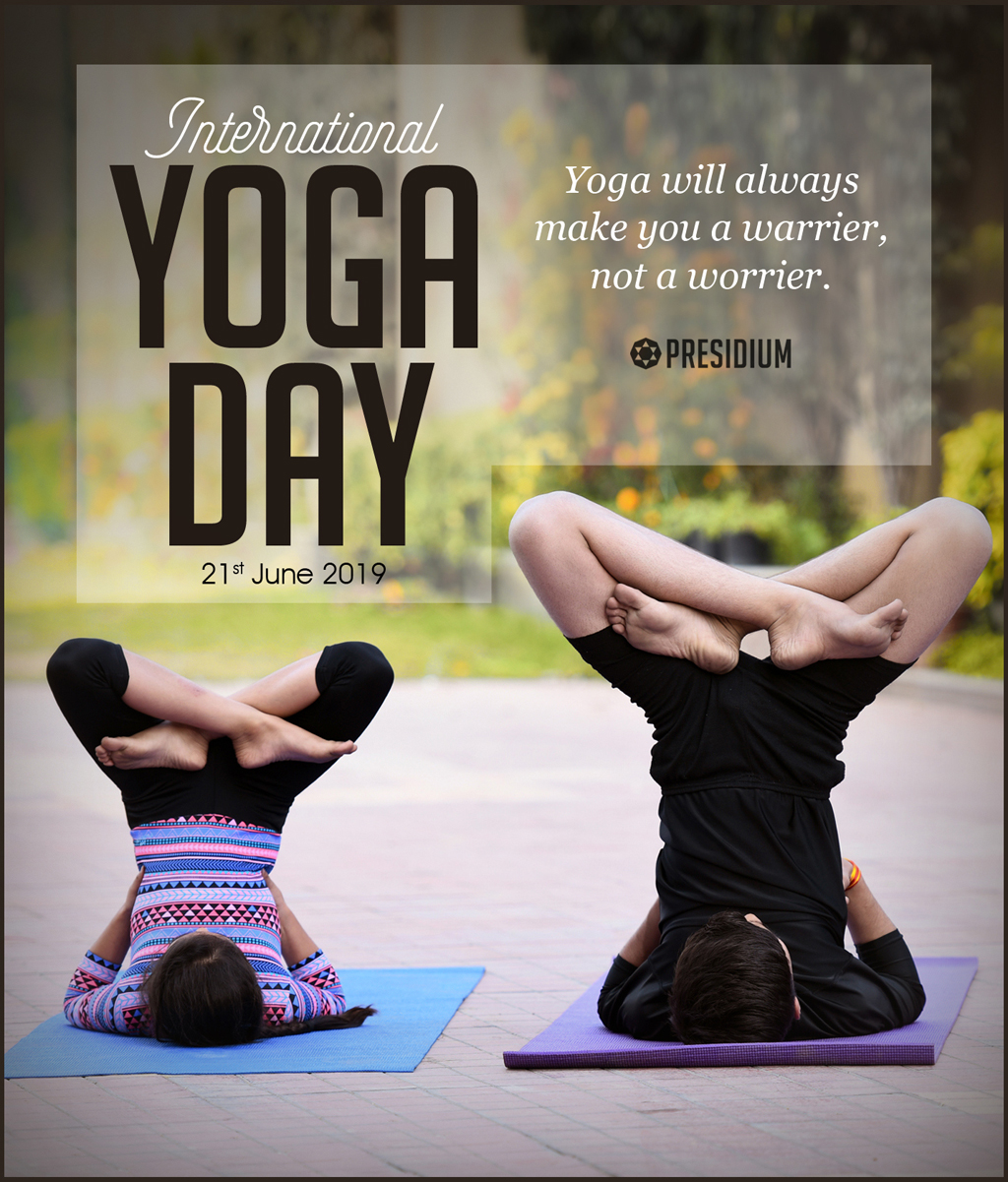 YOGA DAY 2019: YOGA IS A LIGHT, ONCE LIT, WILL NEVER DIM!
